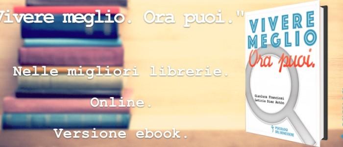 """Libro """"Vivere meglio. Ora puoi."""""""